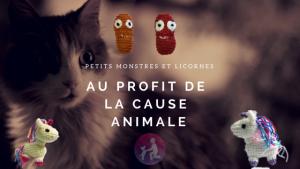 Des petits monstres et des licornes au profit de la cause animale